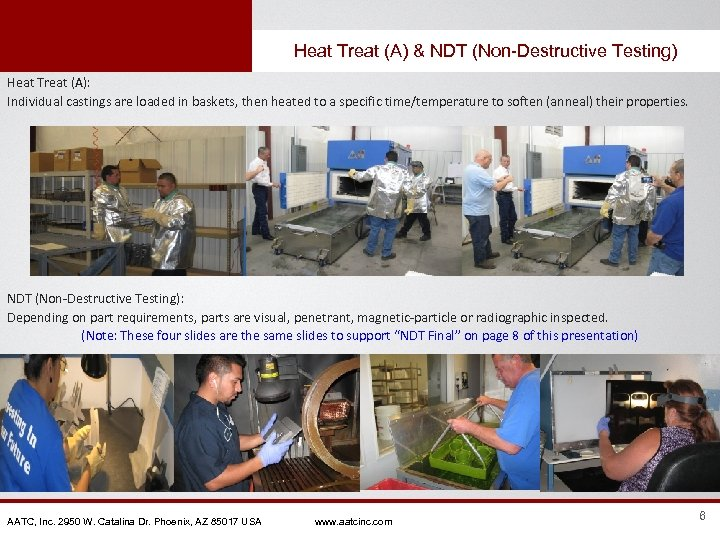 Heat Treat (A) & NDT (Non-Destructive Testing) Heat Treat (A): Individual castings are loaded