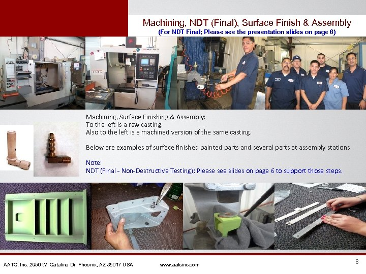 Machining, NDT (Final), Surface Finish & Assembly (For NDT Final; Please see the presentation