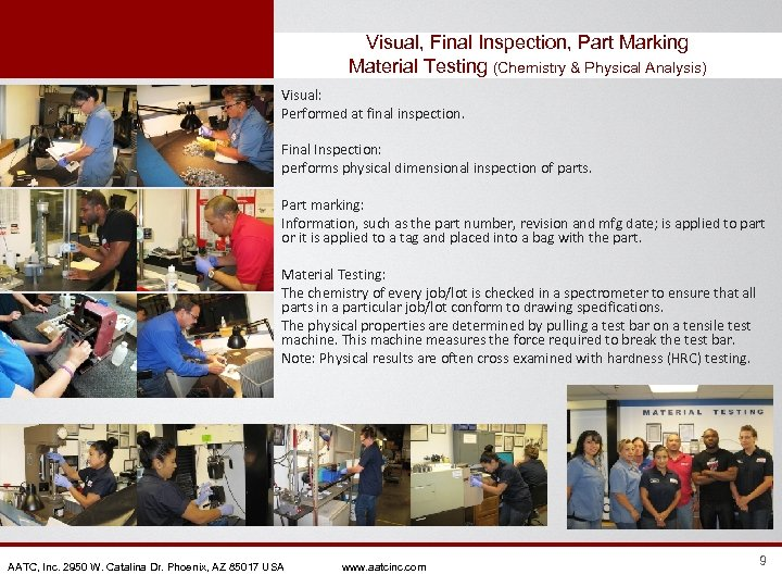 Visual, Final Inspection, Part Marking Material Testing (Chemistry & Physical Analysis) Visual: Performed at