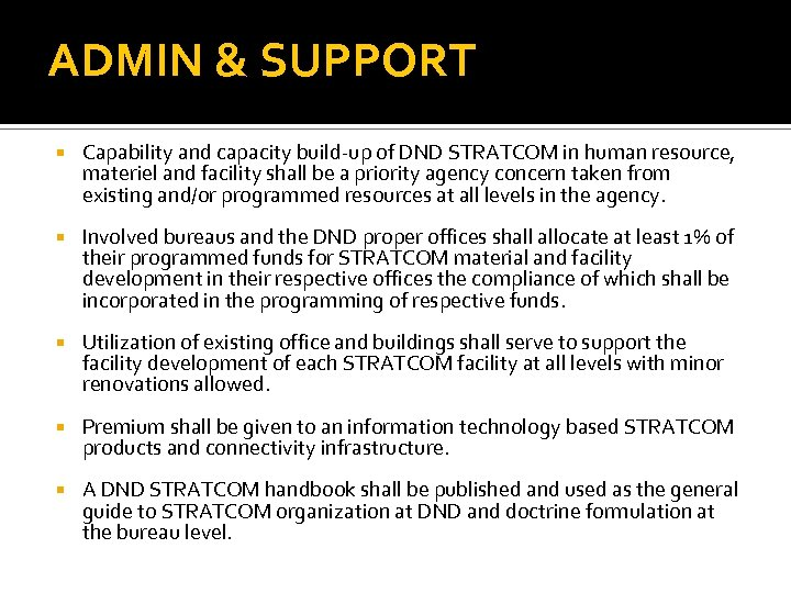 ADMIN & SUPPORT Capability and capacity build-up of DND STRATCOM in human resource, materiel