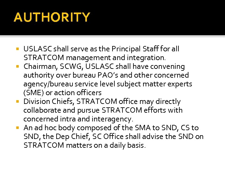 AUTHORITY USLASC shall serve as the Principal Staff for all STRATCOM management and integration.