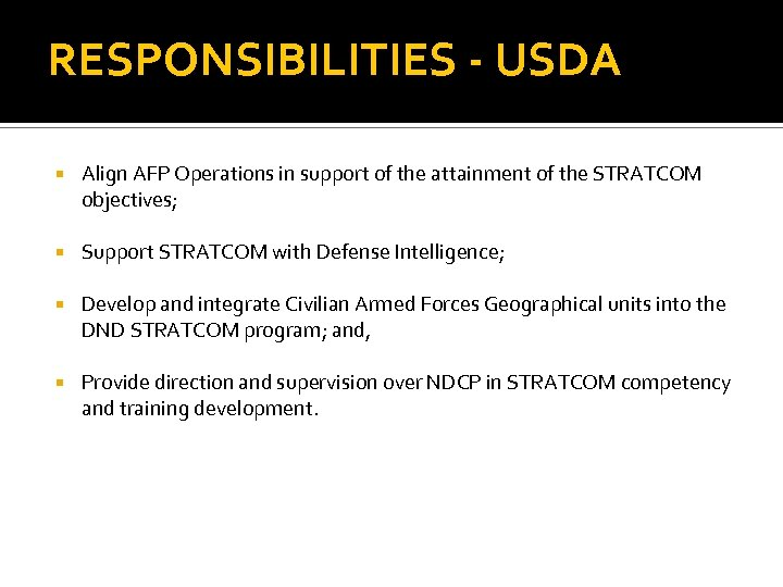 RESPONSIBILITIES - USDA Align AFP Operations in support of the attainment of the STRATCOM