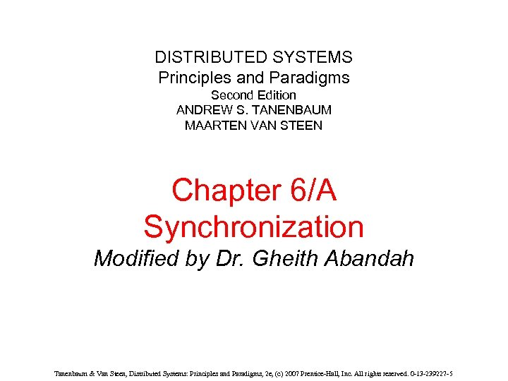 DISTRIBUTED SYSTEMS Principles and Paradigms Second Edition ANDREW S. TANENBAUM MAARTEN VAN STEEN Chapter