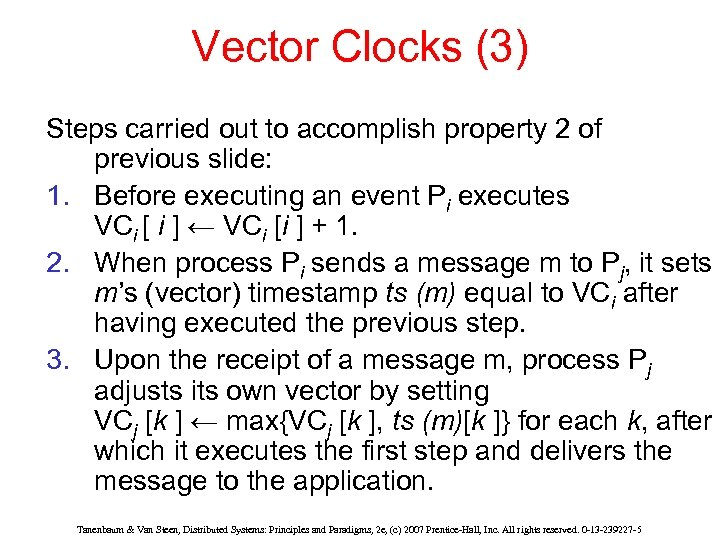 Vector Clocks (3) Steps carried out to accomplish property 2 of previous slide: 1.