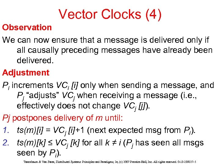Vector Clocks (4) Observation We can now ensure that a message is delivered only