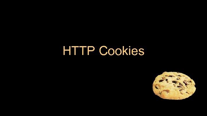 HTTP Cookies