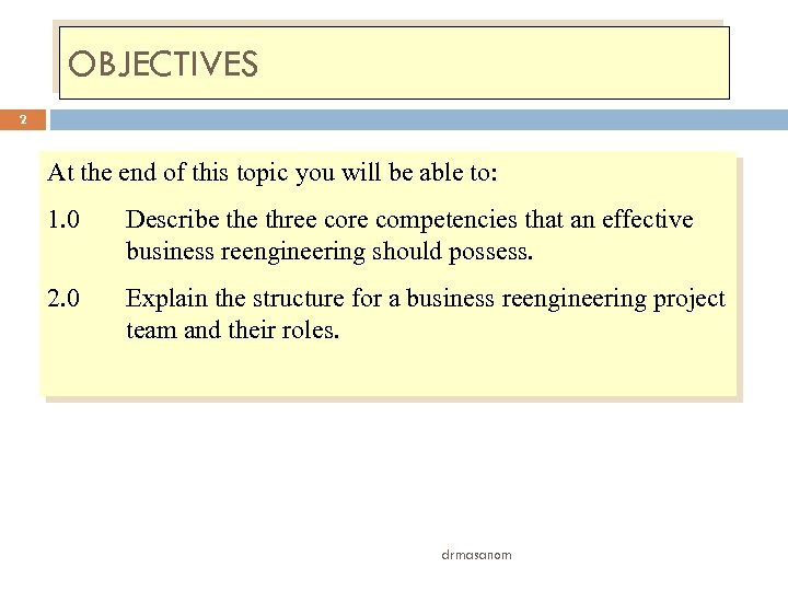 OBJECTIVES 2 At the end of this topic you will be able to: 1.