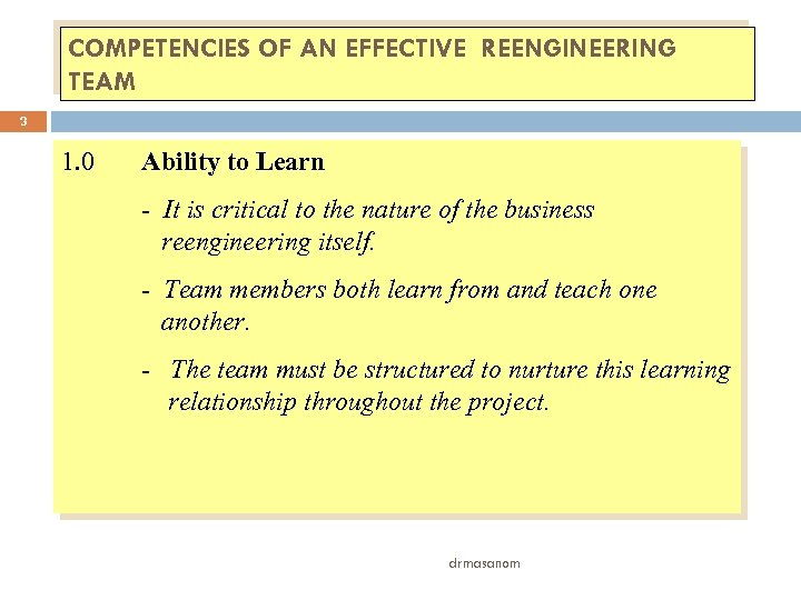 COMPETENCIES OF AN EFFECTIVE REENGINEERING TEAM 3 1. 0 Ability to Learn - It