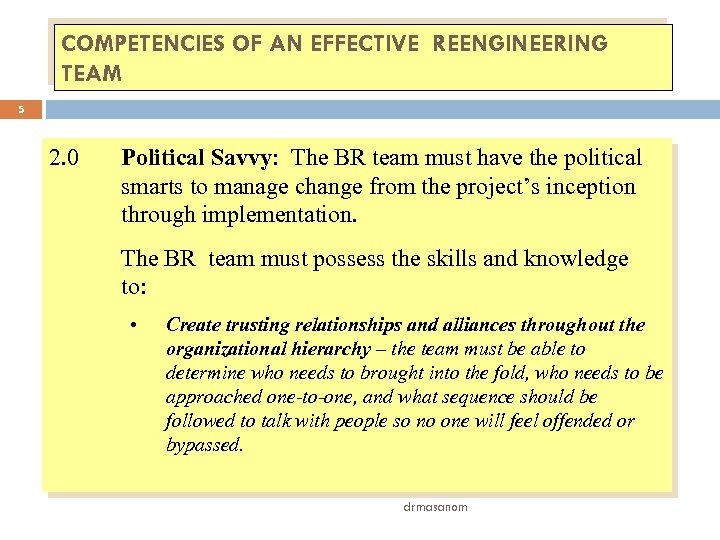 COMPETENCIES OF AN EFFECTIVE REENGINEERING TEAM 5 2. 0 Political Savvy: The BR team