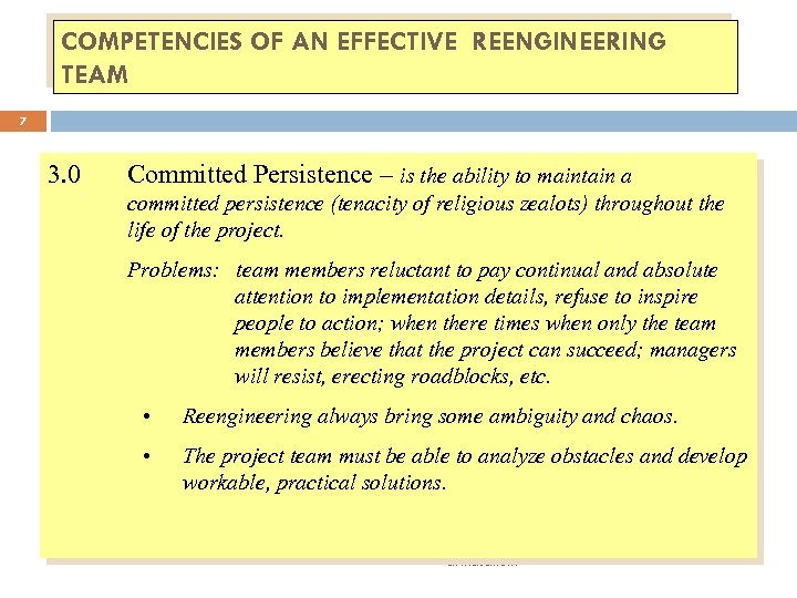 COMPETENCIES OF AN EFFECTIVE REENGINEERING TEAM 7 3. 0 Committed Persistence – is the