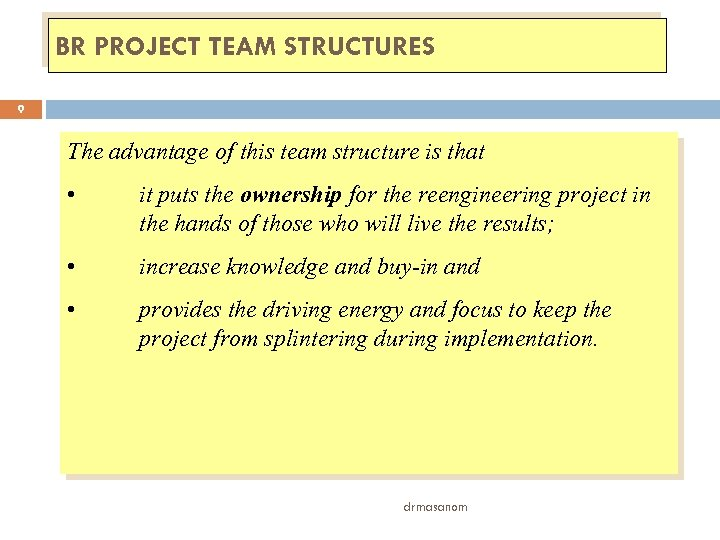BR PROJECT TEAM STRUCTURES 9 The advantage of this team structure is that •