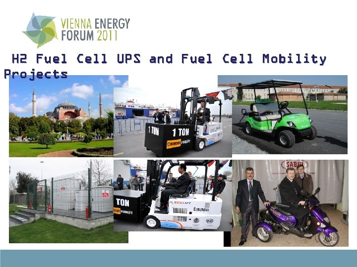 H 2 Fuel Cell UPS and Fuel Cell Mobility Projects