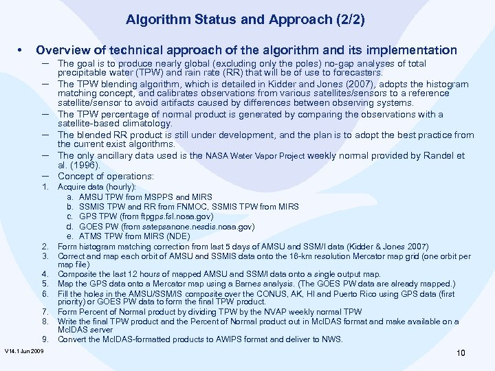 Algorithm Status and Approach (2/2) • Overview of technical approach of the algorithm and