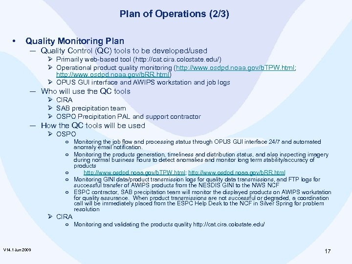 Plan of Operations (2/3) • Quality Monitoring Plan ─ Quality Control (QC) tools to
