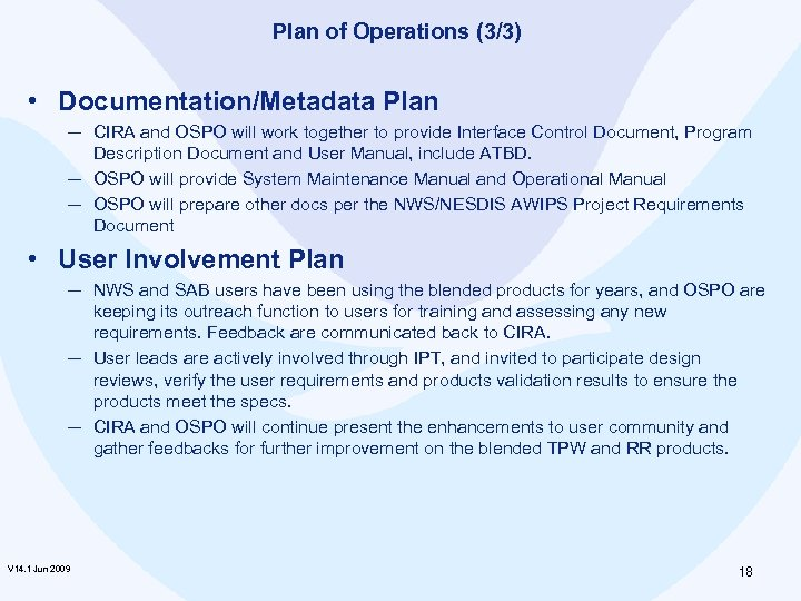 Plan of Operations (3/3) • Documentation/Metadata Plan ─ CIRA and OSPO will work together