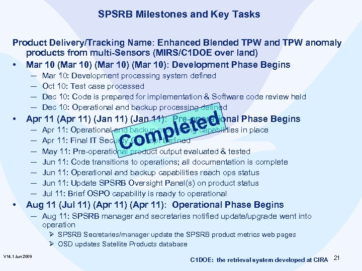 SPSRB Milestones and Key Tasks Product Delivery/Tracking Name: Enhanced Blended TPW anomaly products from