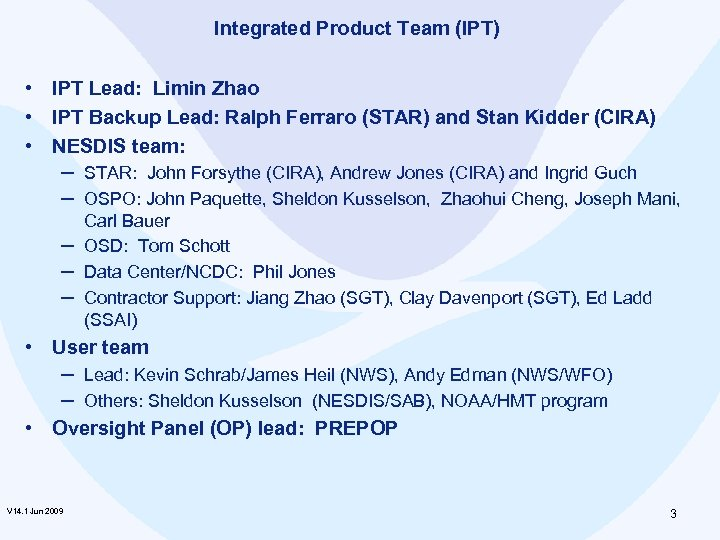 Integrated Product Team (IPT) • IPT Lead: Limin Zhao • IPT Backup Lead: Ralph