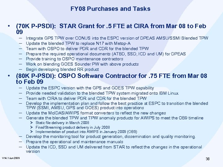 FY 08 Purchases and Tasks • (70 K P-PSDI): STAR Grant for. 5 FTE
