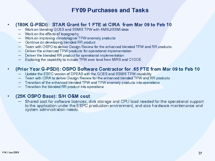FY 09 Purchases and Tasks • (180 K G-PSDI): STAR Grant for 1 FTE