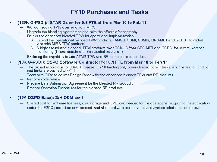 FY 10 Purchases and Tasks • (135 K G-PSDI): STAR Grant for 0. 8