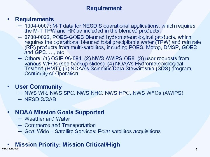 Requirement • Requirements ─ 1004 -0007: M-T data for NESDIS operational applications, which requires