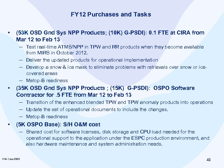 FY 12 Purchases and Tasks • (53 K OSD Gnd Sys NPP Products; (10