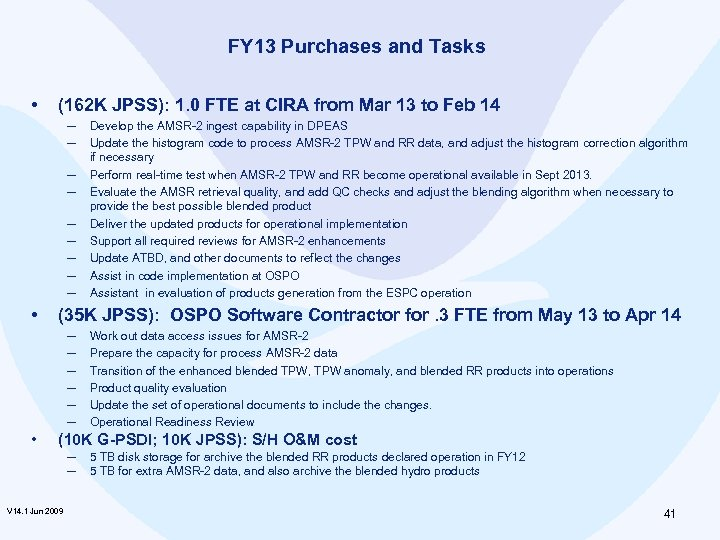 FY 13 Purchases and Tasks • (162 K JPSS): 1. 0 FTE at CIRA