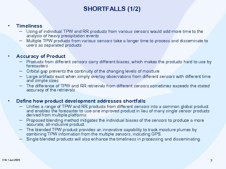 SHORTFALLS (1/2) • Timeliness ─ Using of individual TPW and RR products from various