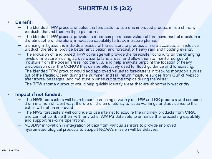SHORTFALLS (2/2) • Benefit: ─ The blended TPW product enables the forecaster to use