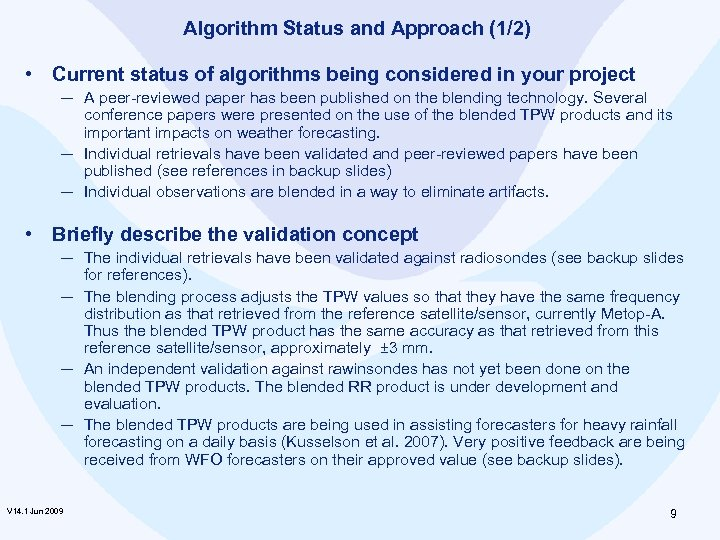 Algorithm Status and Approach (1/2) • Current status of algorithms being considered in your