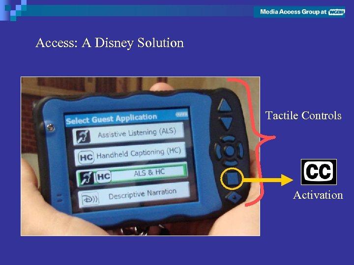 Access: A Disney Solution Tactile Controls Activation