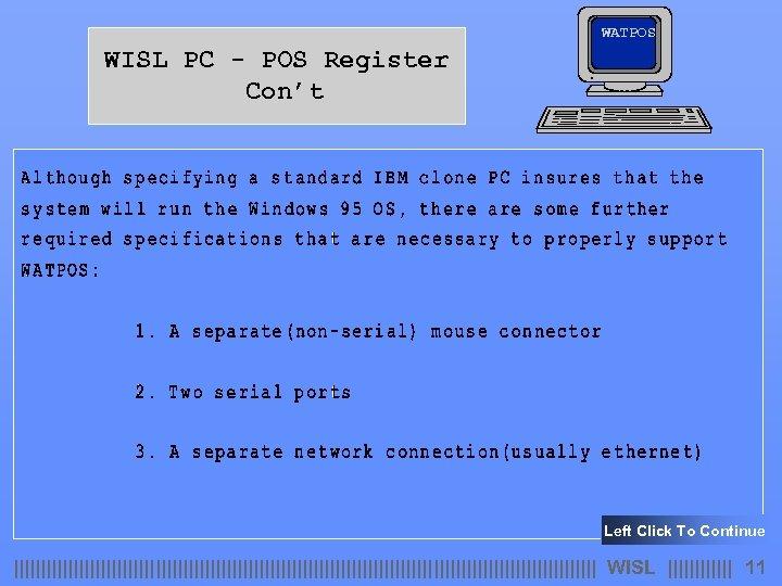 WATPOS WISL PC - POS Register Con't Left Click To Continue                                                        WISL       