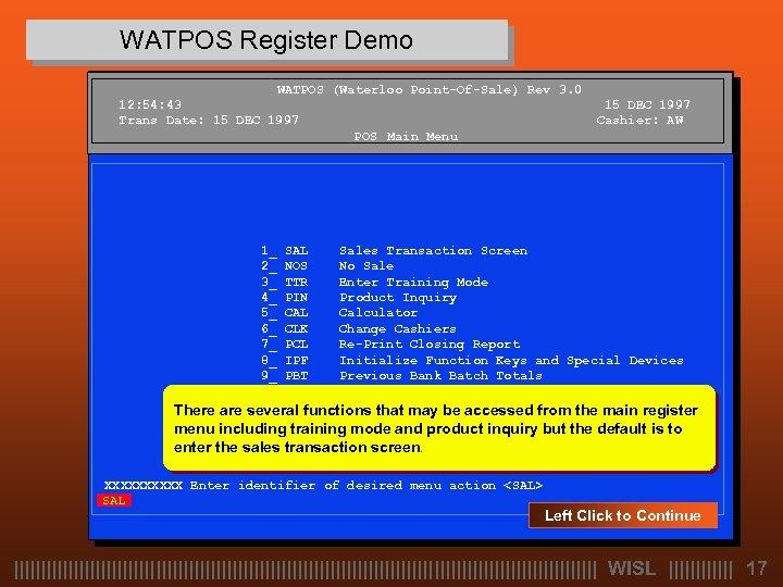WATPOS Register Demo WATPOS (Waterloo Point-Of-Sale) Rev 3. 0 12: 54: 43 Trans Date: