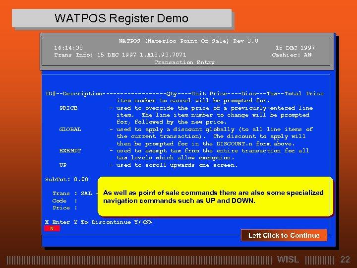 WATPOS Register Demo WATPOS (Waterloo Point-Of-Sale) Rev 3. 0 16: 14: 38 Trans Info: