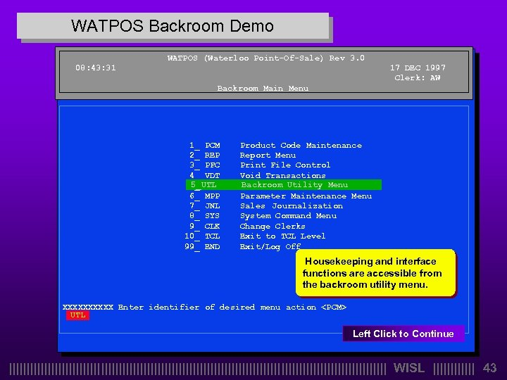 WATPOS Backroom Demo WATPOS (Waterloo Point-Of-Sale) Rev 3. 0 08: 43: 31 17 DEC