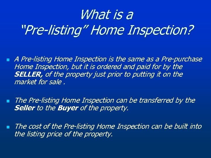 "What is a ""Pre-listing"" Home Inspection? n n n A Pre-listing Home Inspection is"