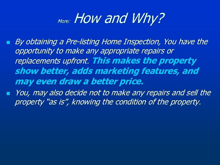 More: n How and Why? By obtaining a Pre-listing Home Inspection, You have the