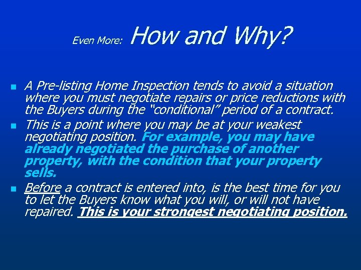 Even More: n n n How and Why? A Pre-listing Home Inspection tends to