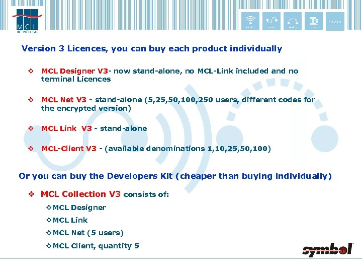Version 3 Licences, you can buy each product individually v MCL Designer V 3