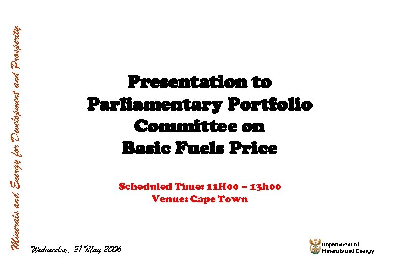 Minerals and Energy for Development and Prosperity Presentation to Parliamentary Portfolio Committee on Basic