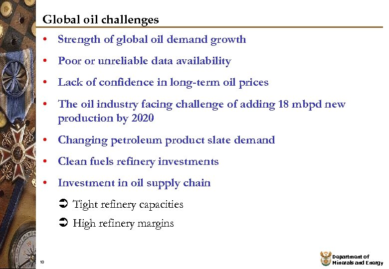 Global oil challenges • Strength of global oil demand growth • Poor or unreliable