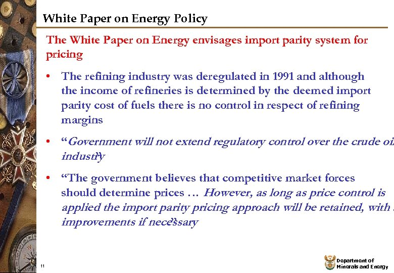 White Paper on Energy Policy The White Paper on Energy envisages import parity system