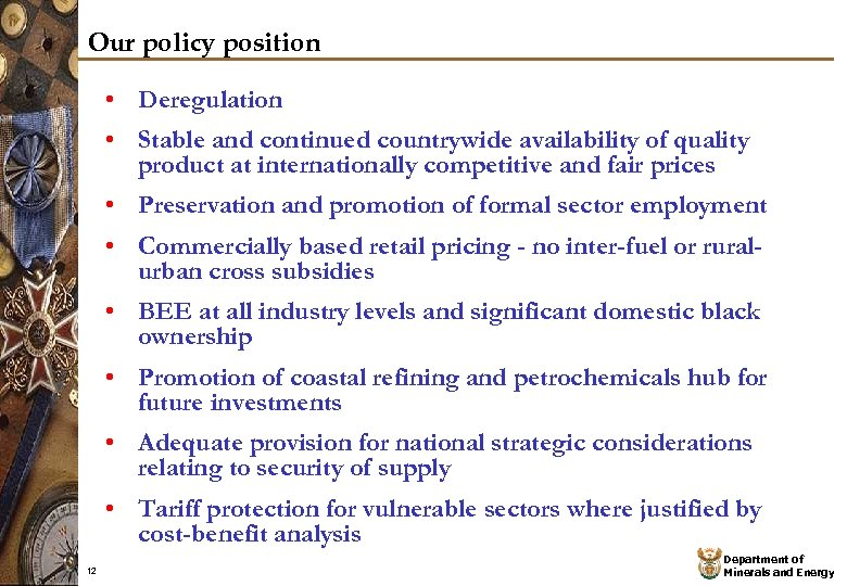 Our policy position • Deregulation • Stable and continued countrywide availability of quality product