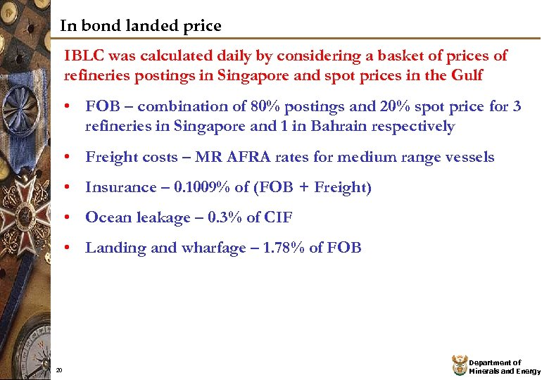In bond landed price IBLC was calculated daily by considering a basket of prices