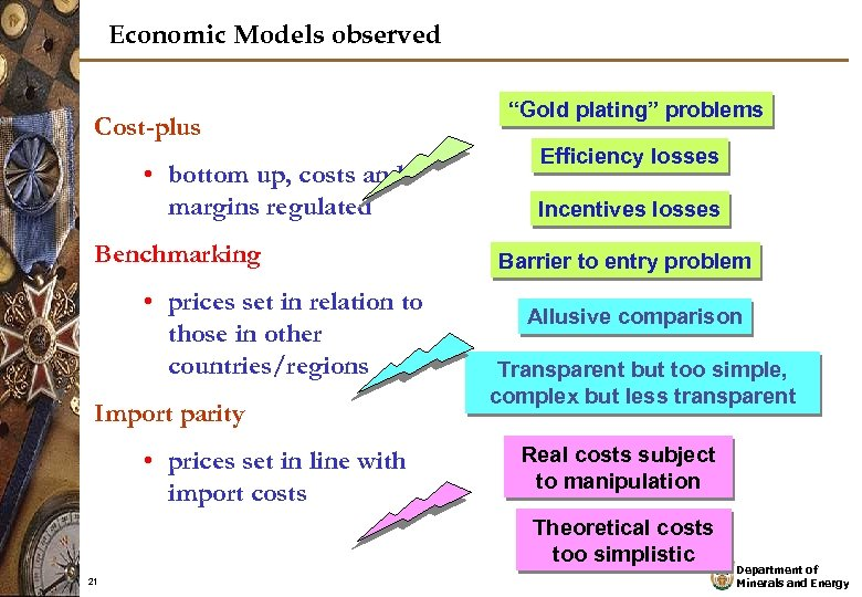 Economic Models observed Cost-plus • bottom up, costs and margins regulated Benchmarking • prices