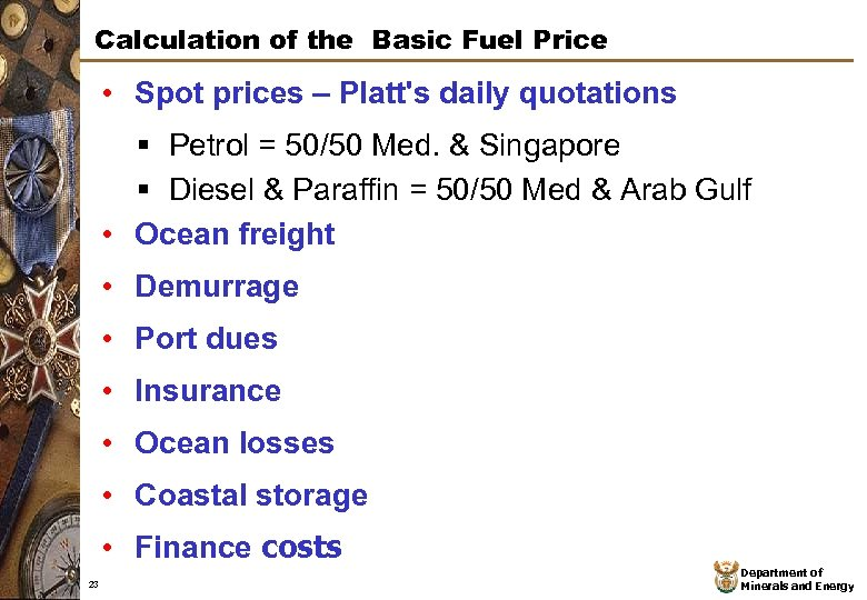 Calculation of the Basic Fuel Price • Spot prices – Platt's daily quotations §