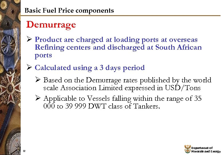 Basic Fuel Price components Demurrage Ø Product are charged at loading ports at overseas