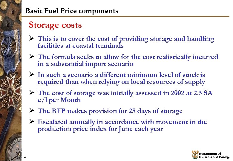 Basic Fuel Price components Storage costs Ø This is to cover the cost of