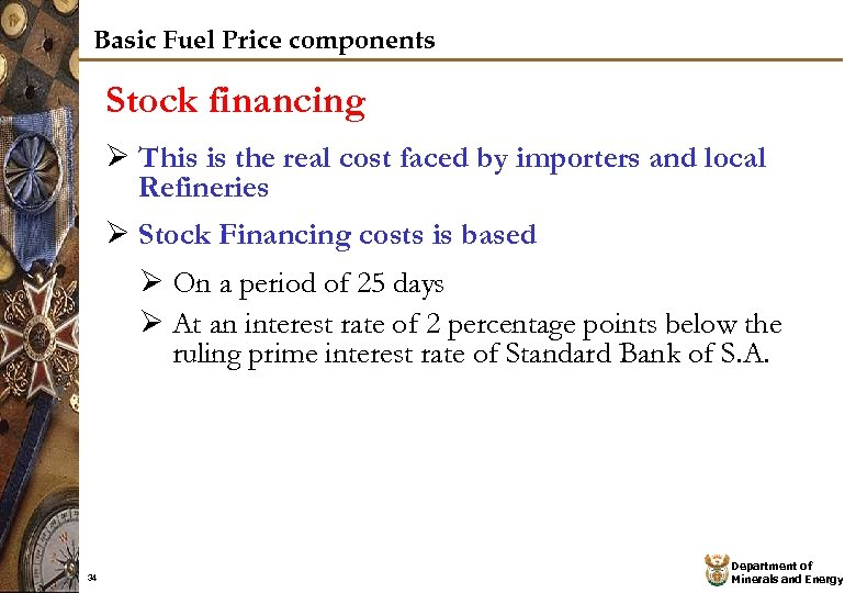 Basic Fuel Price components Stock financing Ø This is the real cost faced by