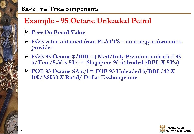 Basic Fuel Price components Example - 95 Octane Unleaded Petrol Ø Free On Board
